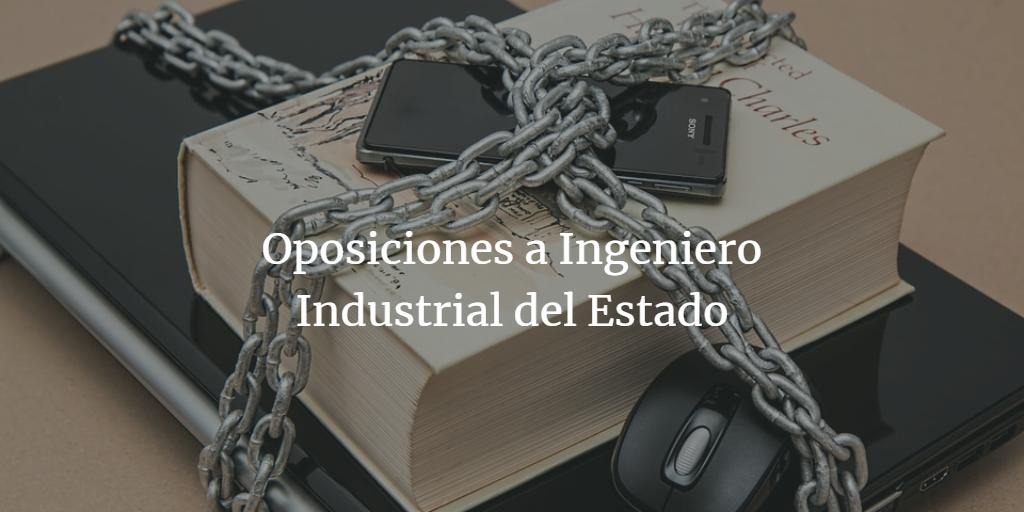 Oposiciones a Ingeniero Industrial del Estado